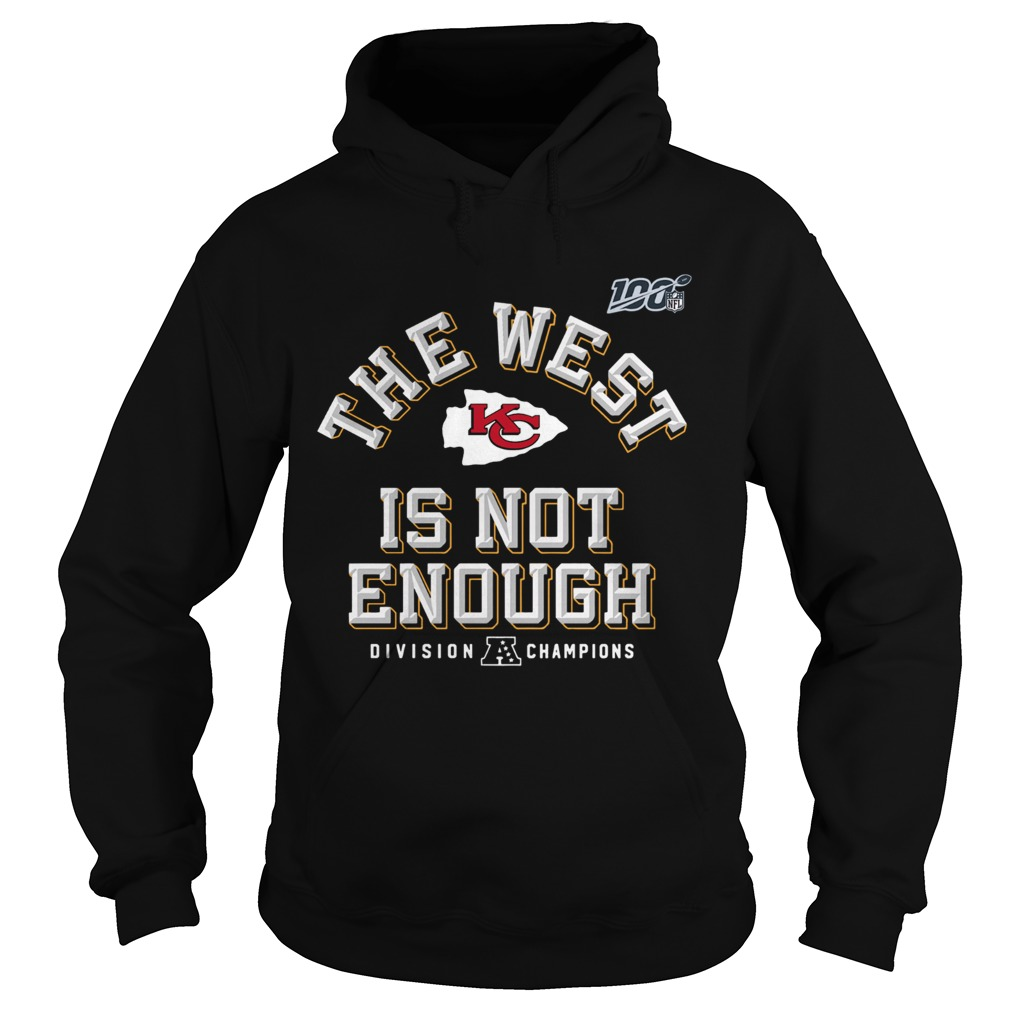 Kansas City Chiefs Red 2019 AFC The West Is Not Enough Division Champions Hoodie