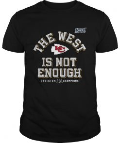 Kansas City Chiefs Red 2019 AFC The West Is Not Enough Division Champions  Unisex