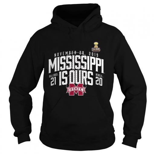 November 28 2019 Mississippi Is Ours Mississippi State Bulldogs vs Ole Miss Rebels 2019 Football S Hoodie