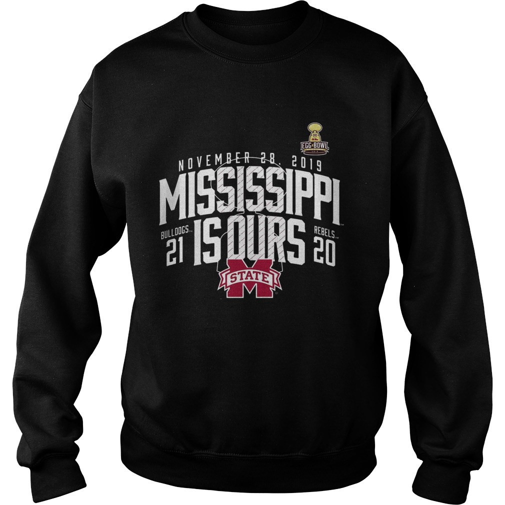 November 28 2019 Mississippi Is Ours Mississippi State Bulldogs vs Ole Miss Rebels 2019 Football S Sweatshirt