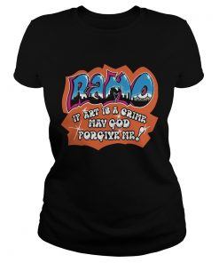 Ramo if art is a crime may god forgive me  Classic Ladies