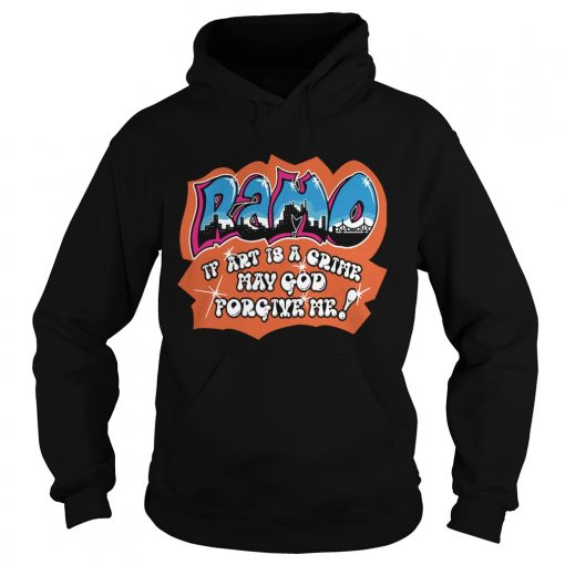 Ramo if art is a crime may god forgive me  Hoodie