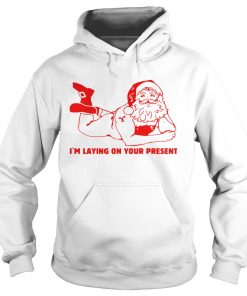Santa Claus Im Laying On Your Present  Hoodie