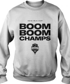 Seattle Sounders FC Boom Boom Champs 2019 MLS Cup  Sweatshirt