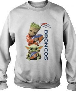 Baby Groot And Baby Yoda Hug Broncos  Sweatshirt