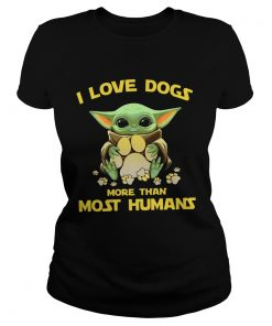 Baby Yoda I love dogs more than most humans  Classic Ladies