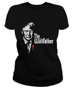 Donald Trump The Wallfather  Classic Ladies