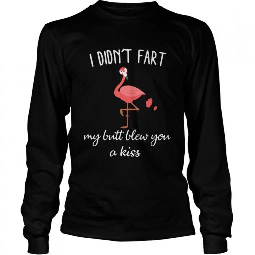 Flamingo i didnt fart my butt blew you a kiss  LongSleeve