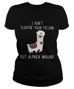 I Aint Fluffin Your Pillow But Alpaca Wound  Classic Ladies