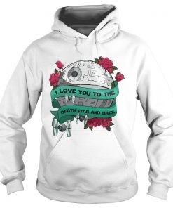 I love you to the death star and back Valentines day  Hoodie