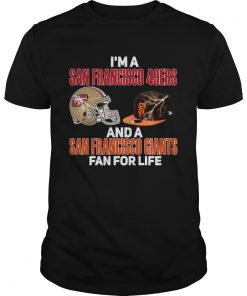 Im a San Francisco 49Ers and a San Francisco Giants fan for life  Unisex