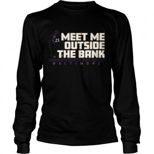Meet Me Outside The Bank Baltimore  LongSleeve