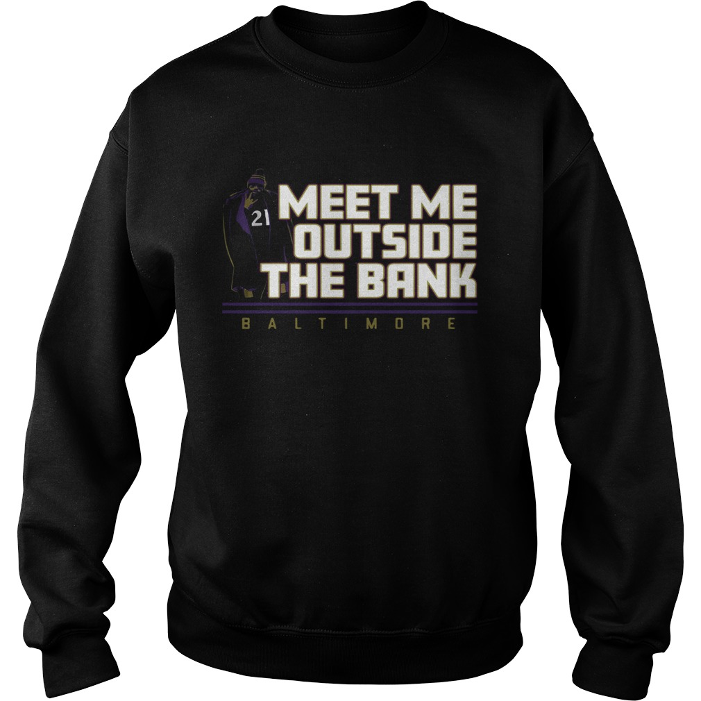 Meet Me Outside The Bank Baltimore Sweatshirt