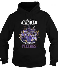 Never Underestimate A Woman Who Understands Football And Loves Viking  Hoodie