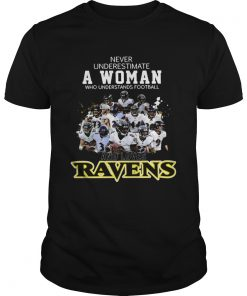 Never underestimate a woman who understands football Ravens  Unisex