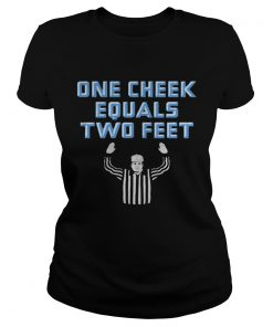 One Cheek Equals Two Feet  Classic Ladies