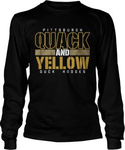 Pittsburgh Quack And Yellow Duck Hodges  LongSleeve