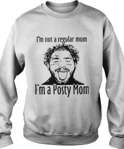 Post Malone Im Not A Regular Mom Im A Posty Mom  Sweatshirt