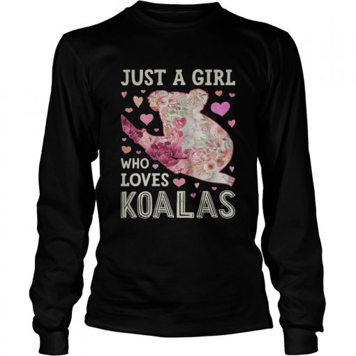 Save Australia Just A Girl Who Loves Koalas  LongSleeve