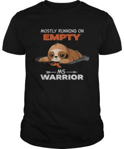 Sloth Mostly running on Empty Ms Warrior  Unisex
