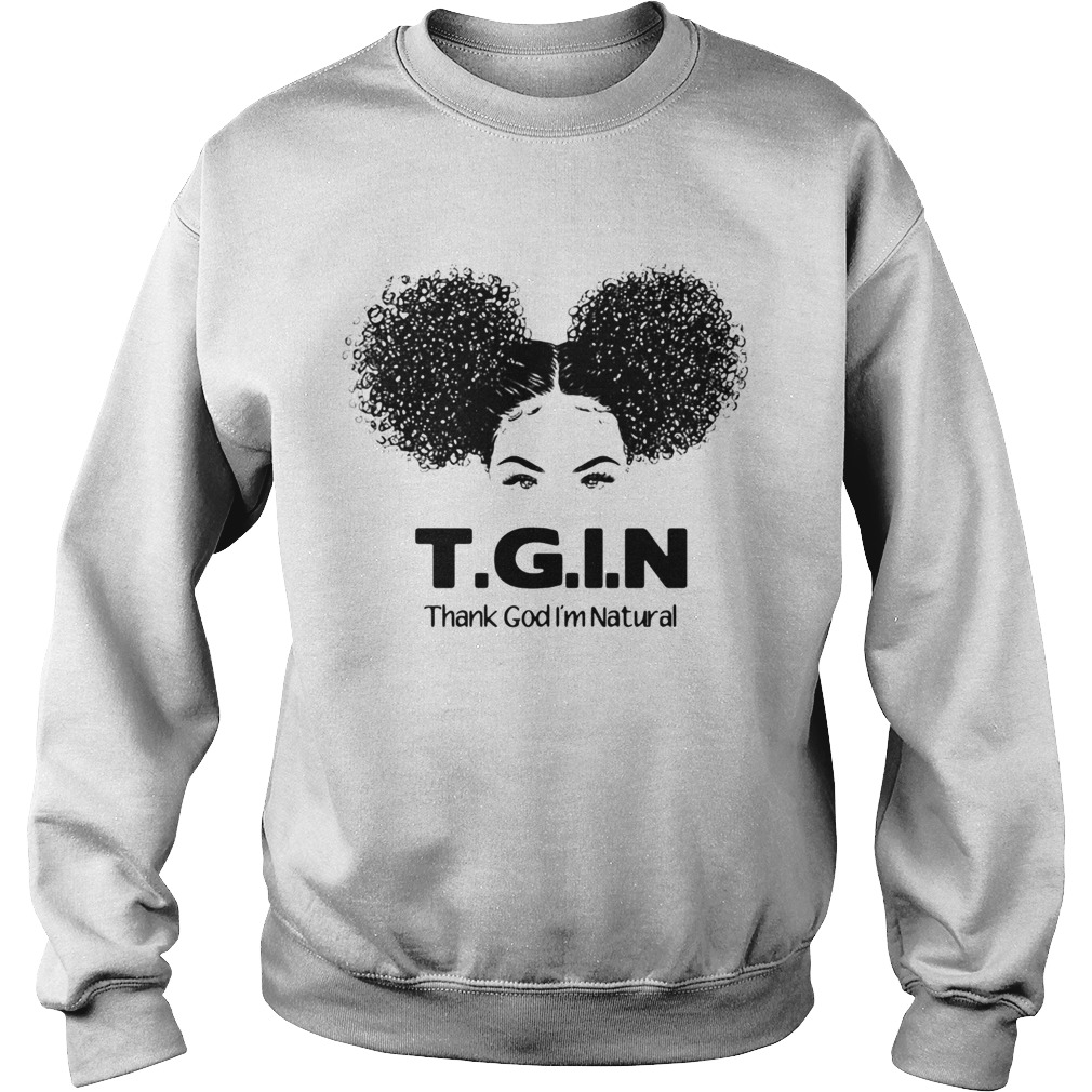 TGIN Thank God Im Natural Sweatshirt