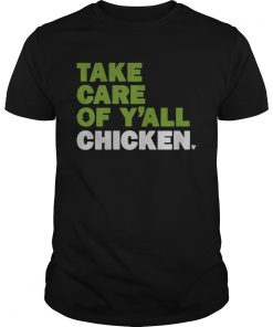 Take Care Of Yall Chicken  Unisex