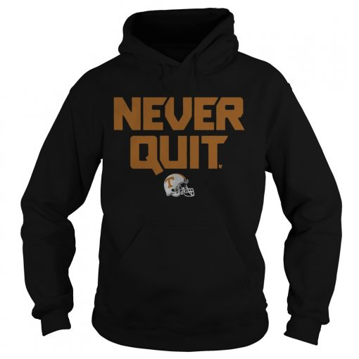 Tennessee Never Quit  Hoodie