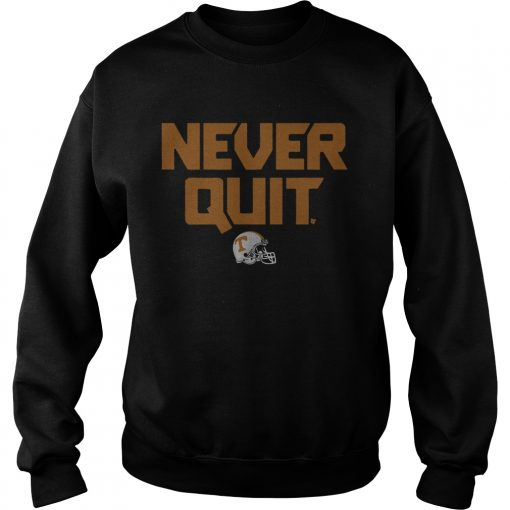 Tennessee Never Quit  Sweatshirt