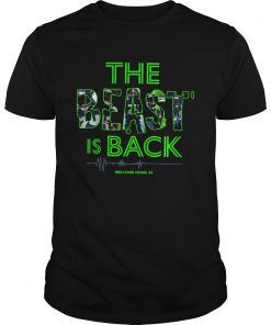 The Beast Is Back Welcome Home 24  Unisex
