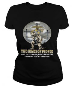 Two kinds of People have die for me jesus for my sins a marine for my freedom  Classic Ladies