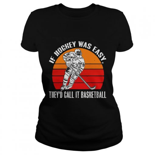 Vintage If Hockey Was Easy Theyd Call It Basketball  Classic Ladies