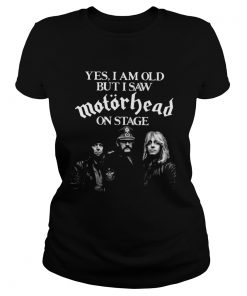 Yes I Am Old But I Saw Motorhead On Stage  Classic Ladies