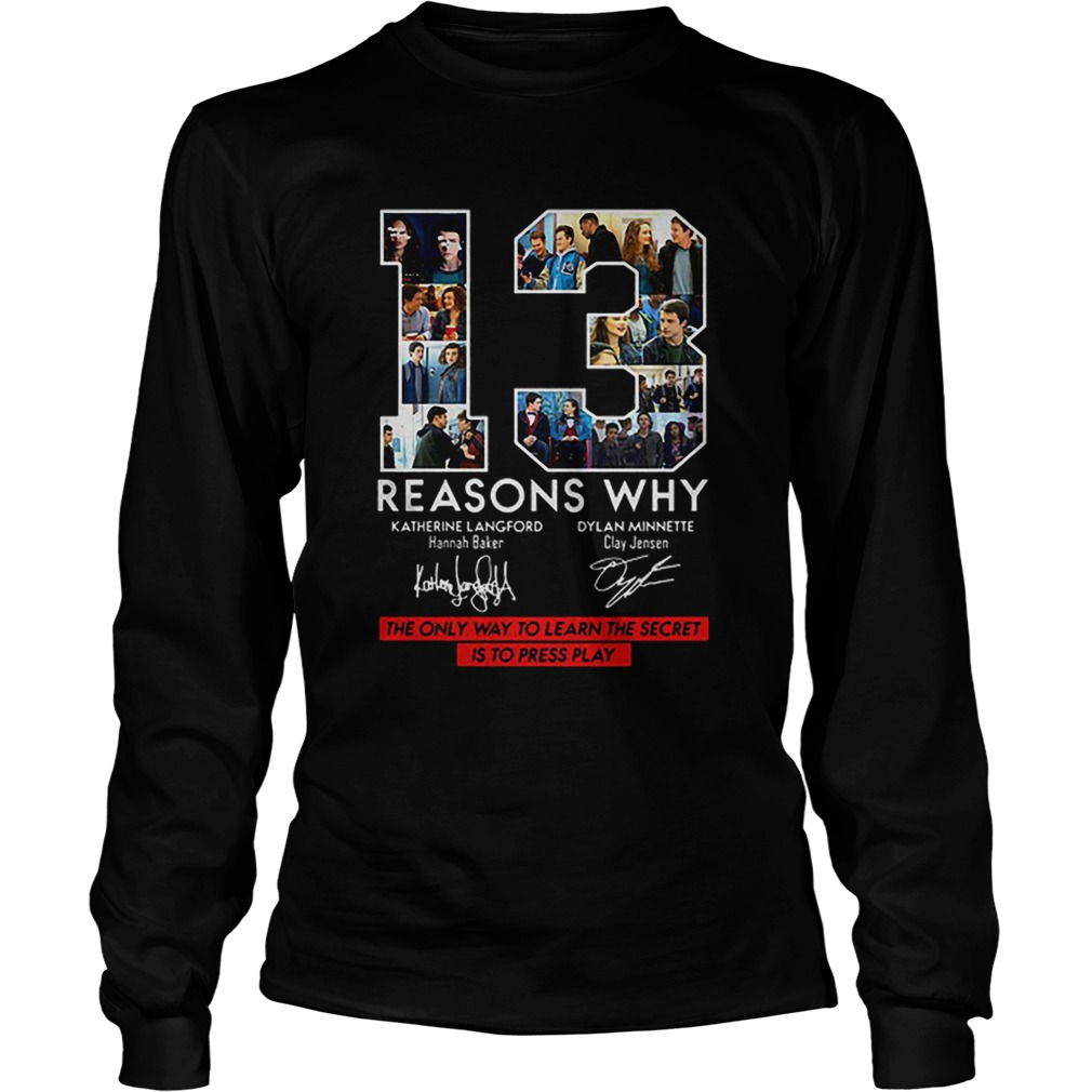 13 Reasons Why Signed The Only Way To Learn The Secret is to Press Play LongSleeve