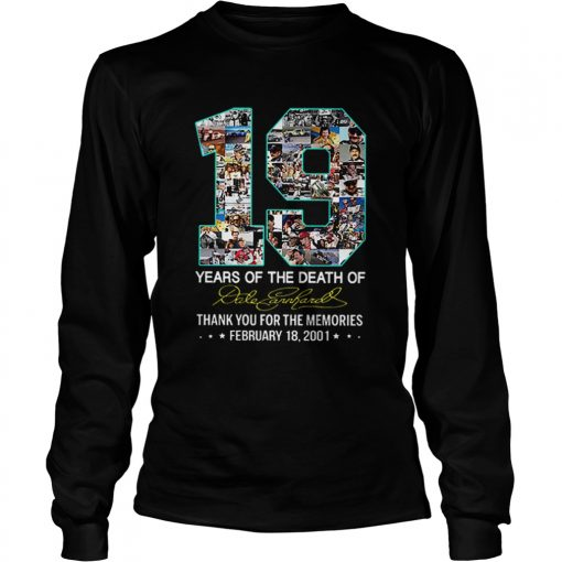 19 Years Of The Death Of Dale Earnhardt Signature  LongSleeve