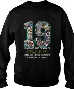 19 Years Of The Death Of Dale Earnhardt Signature  Sweatshirt