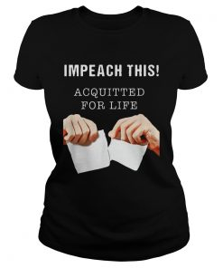 Acquitted for LifeAnti Impeachment  Classic Ladies
