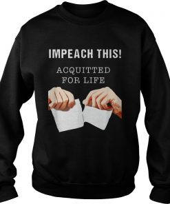 Acquitted for LifeAnti Impeachment  Sweatshirt