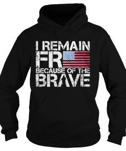 American flag I remain free because of the brave Veteran  Hoodie