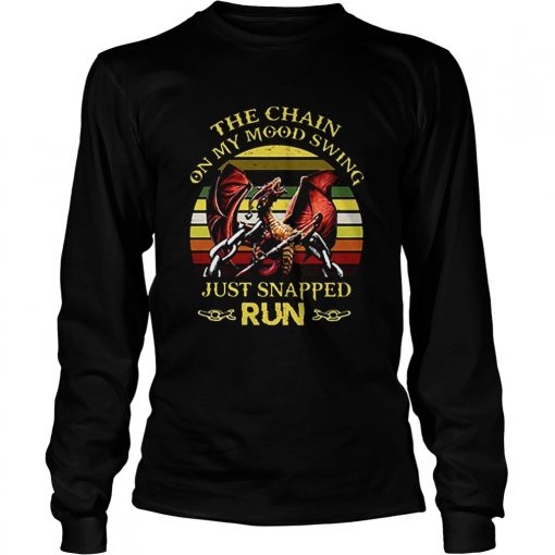 Dragon The chain on my Mood Swing just snapped run vintage  LongSleeve
