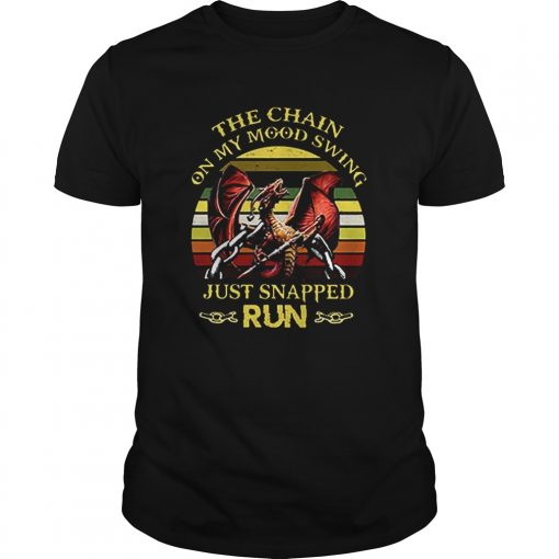 Dragon The chain on my Mood Swing just snapped run vintage  Unisex