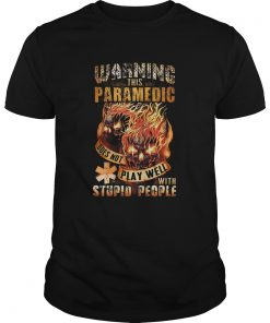 Fire skulls warning this paramedic does not play well with stupid people  Unisex