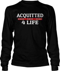 Impeachment Donald Trump Acquitted 4 Life  LongSleeve