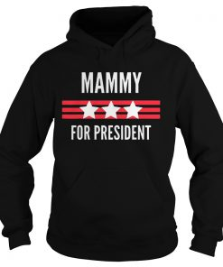 Mammy for President Stars and Stripes patriotic  Hoodie