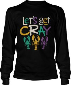 Mardi Gras Lets Get Cray Tuesday Parade  LongSleeve
