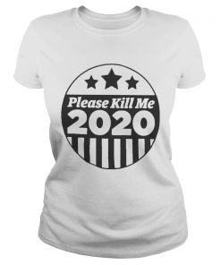 Please Kill Me 2020  Classic Ladies