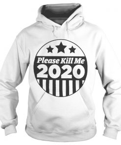 Please Kill Me 2020  Hoodie