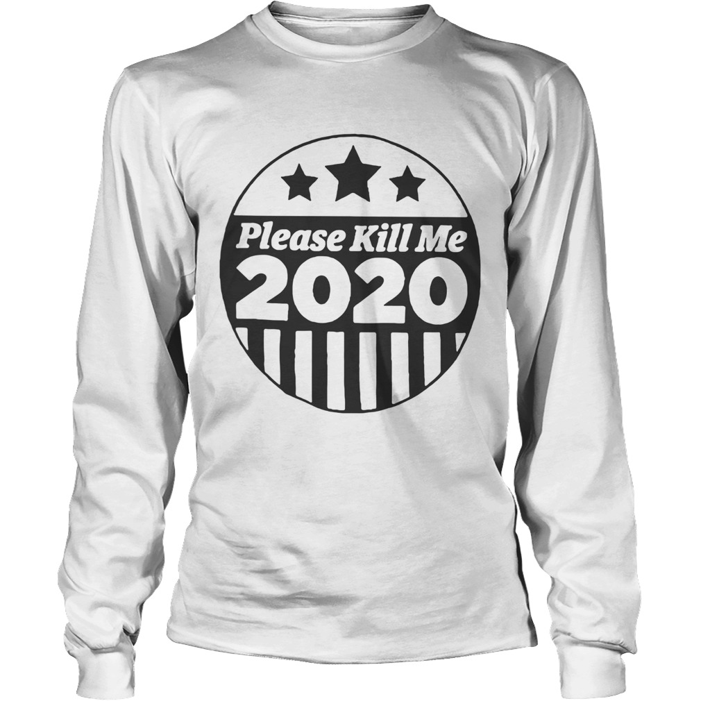 Please Kill Me 2020 LongSleeve
