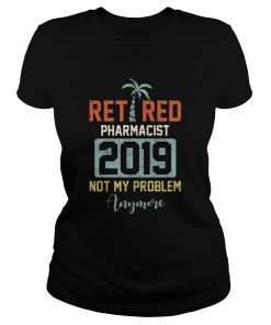 Retired 2019 Not My Problem Anymore  Classic Ladies