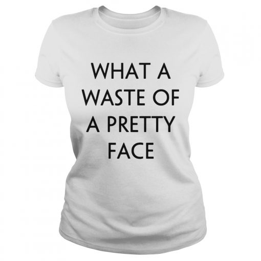 What A Waste Of A Pretty Face  Classic Ladies
