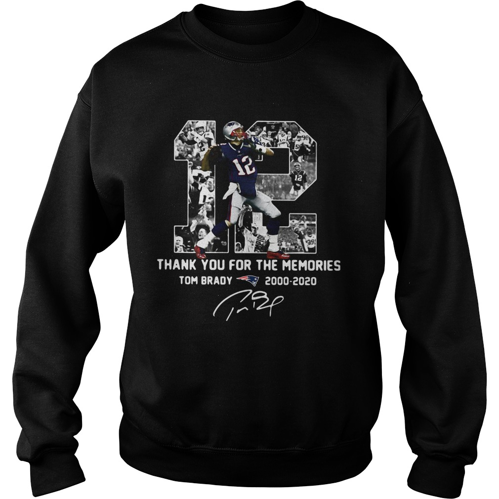 12 Tom Brady 2000 2020 Thank You For The Memories Signature Sweatshirt